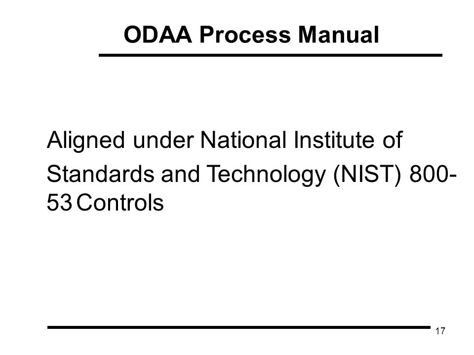 17 ODAA Process Manual Aligned under National Institute of Standards and Technology (NIST) 800- 53Controls
