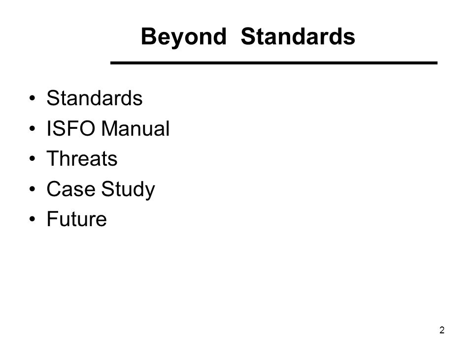 Standards ISFO Manual Threats Case Study Future 2 Beyond Standards