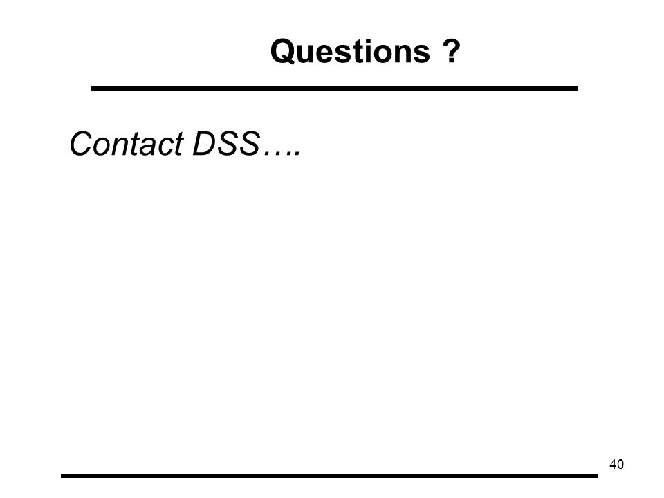 40 Questions Contact DSS….
