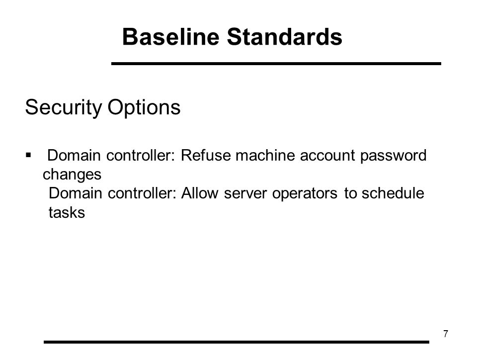 8 Networking  Internet Communication Events.asp Links Turn Off Handwriting Personalization Data Sharing  Power Options Require a Password When a Computer Wakes Network Connections Route all traffic through internal network Baseline Standards