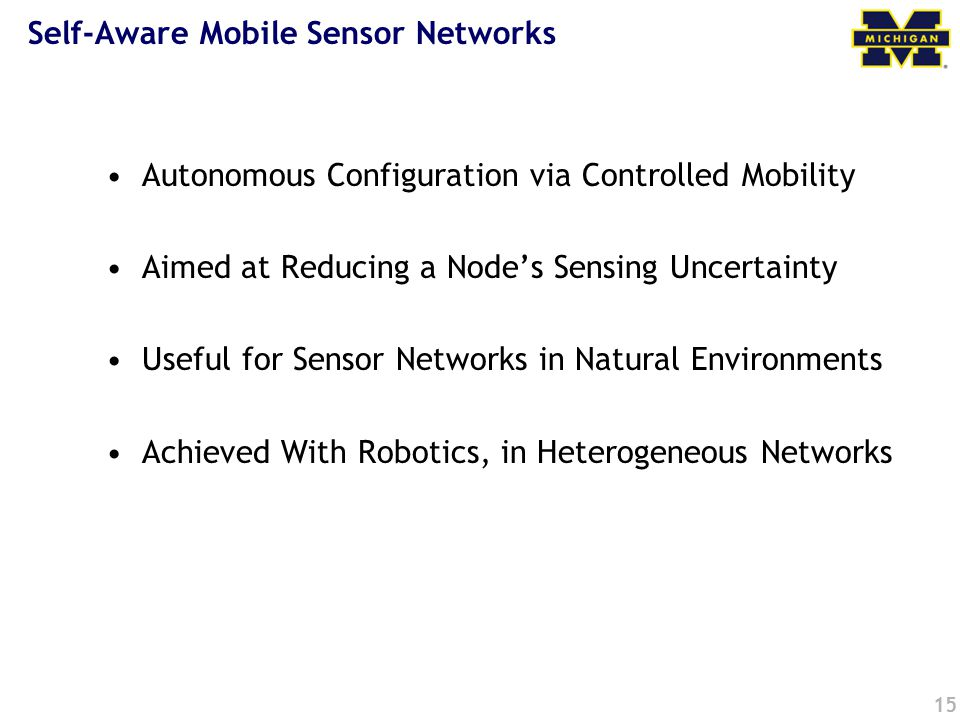 Self-Aware Mobile Sensor Networks Autonomous Configuration via Controlled Mobility Aimed at Reducing a Node's Sensing Uncertainty Useful for Sensor Ne