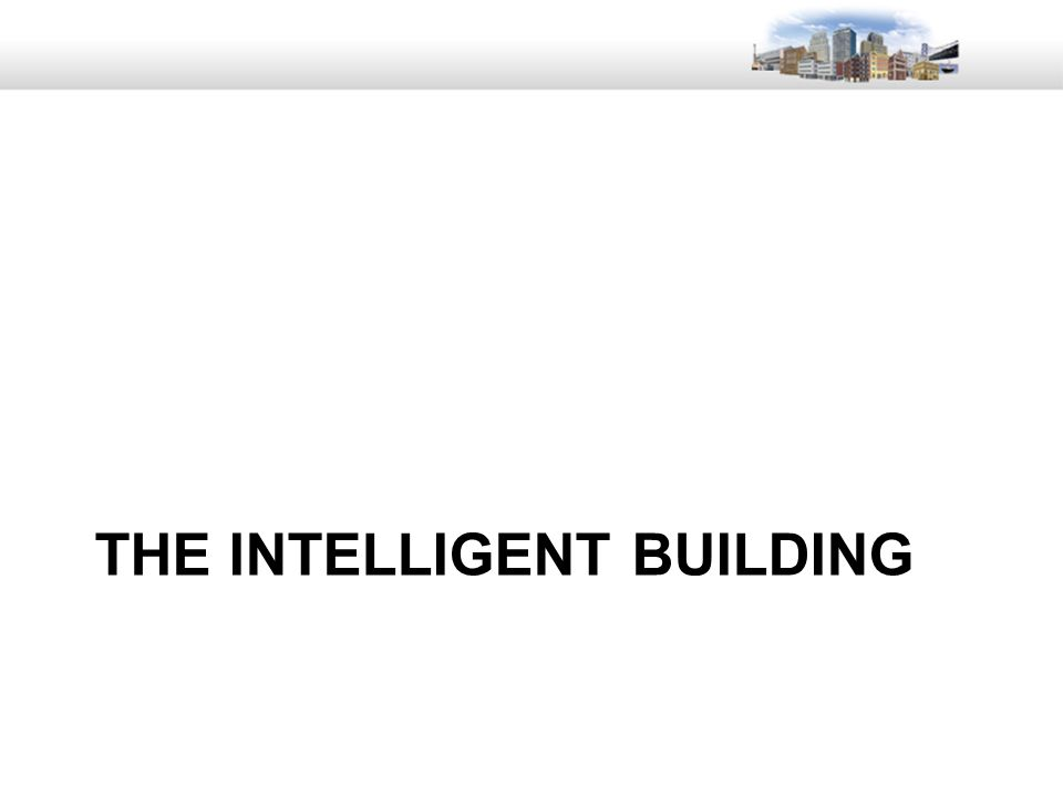14 THE INTELLIGENT BUILDING