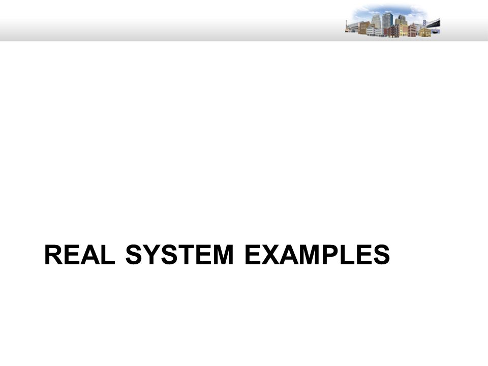 31 REAL SYSTEM EXAMPLES