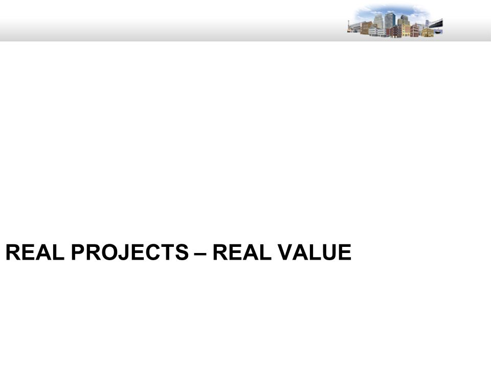 45 REAL PROJECTS – REAL VALUE