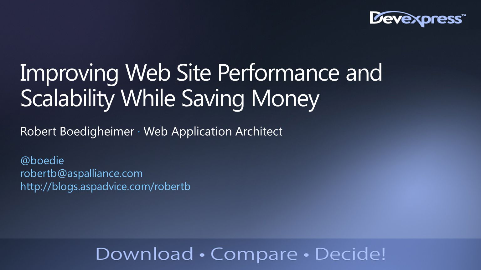 Improving Web Site Performance and Scalability While Saving Money Robert Boedigheimer ∙ Web Application Architect @boedie robertb@aspalliance.com http