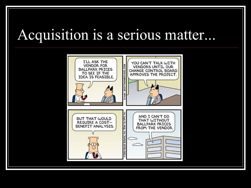 Acquisition is a serious matter...