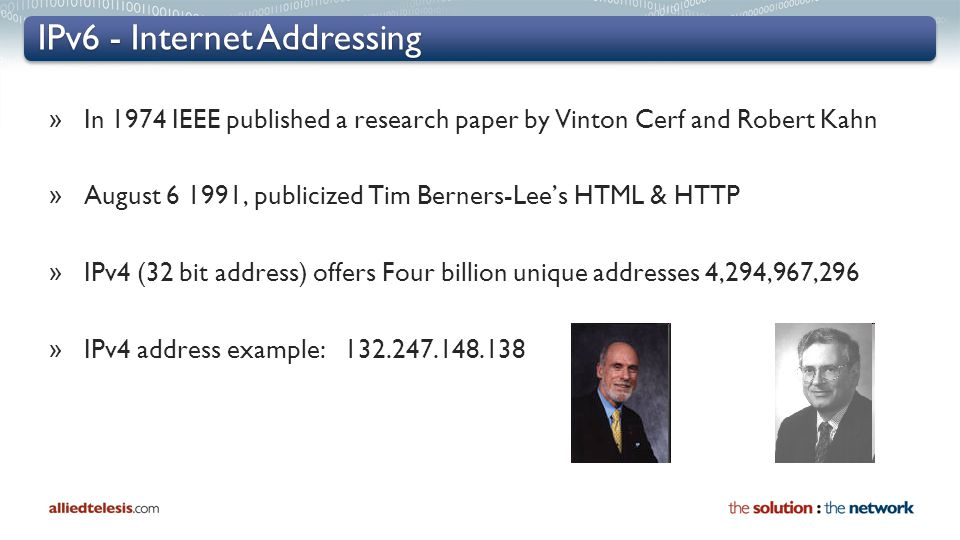 IPv6 - Internet Addressing » In 1974 IEEE published a research paper by Vinton Cerf and Robert Kahn » August 6 1991, publicized Tim Berners-Lee's HTML