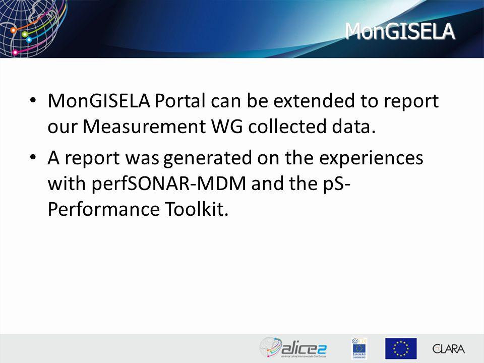 MonGISELA MonGISELA Portal can be extended to report our Measurement WG collected data.