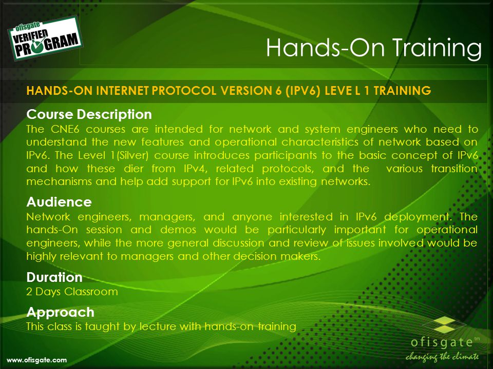 Hands-On Training Course Description The CNE6 courses are intended for network and system engineers who need to understand the new features and operational characteristics of network based on IPv6.