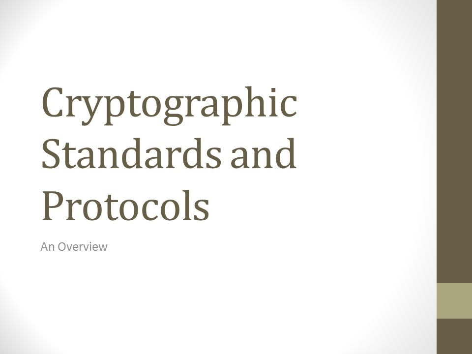 Cryptographic Standards and Protocols An Overview