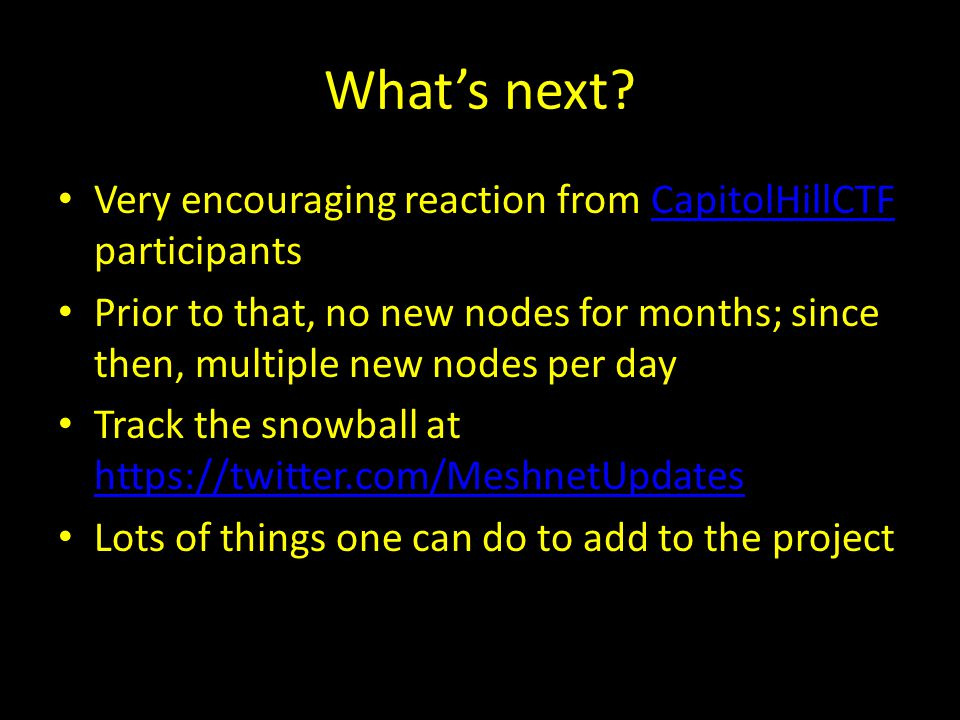 What's next? Very encouraging reaction from CapitolHillCTF participantsCapitolHillCTF Prior to that, no new nodes for months; since then, multiple new