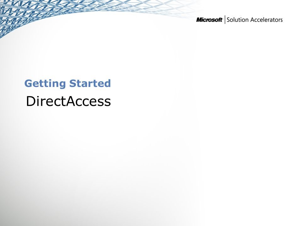 Getting Started DirectAccess