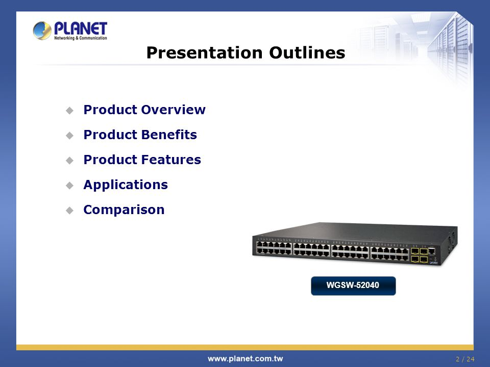 2 / 24 Presentation Outlines  Product Overview  Product Benefits  Product Features  Applications  Comparison WGSW-52040