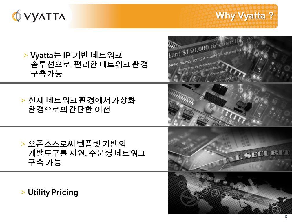 6 Why Vyatta .