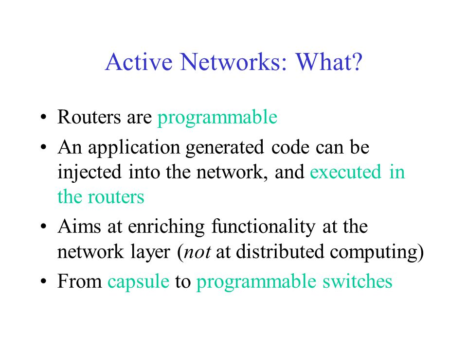 Active Networks: What.