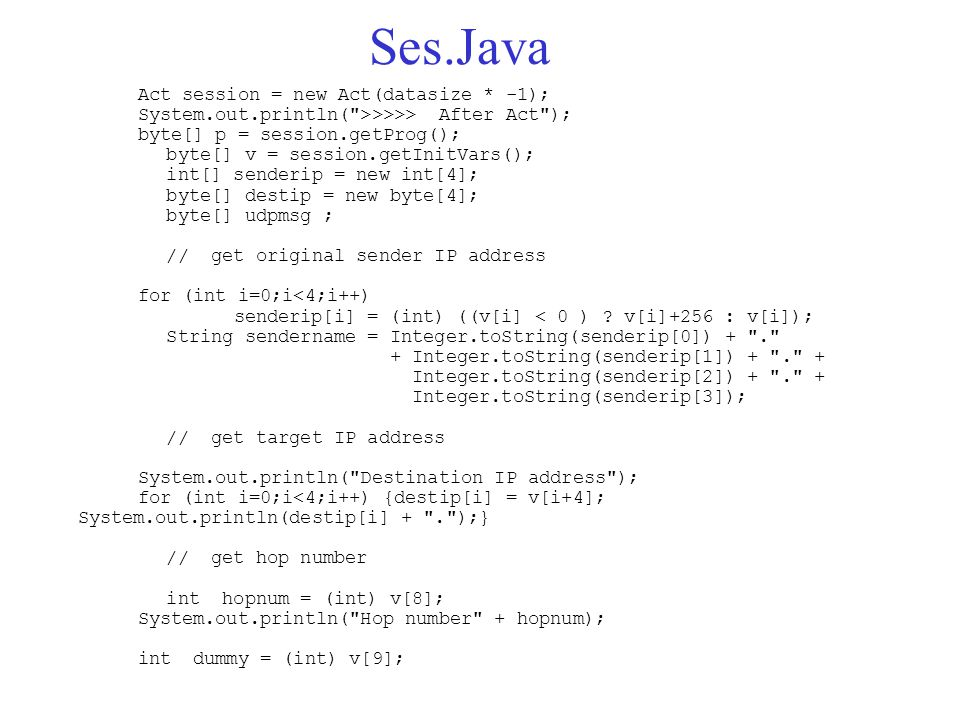 Ses.Java Act session = new Act(datasize * -1); System.out.println(