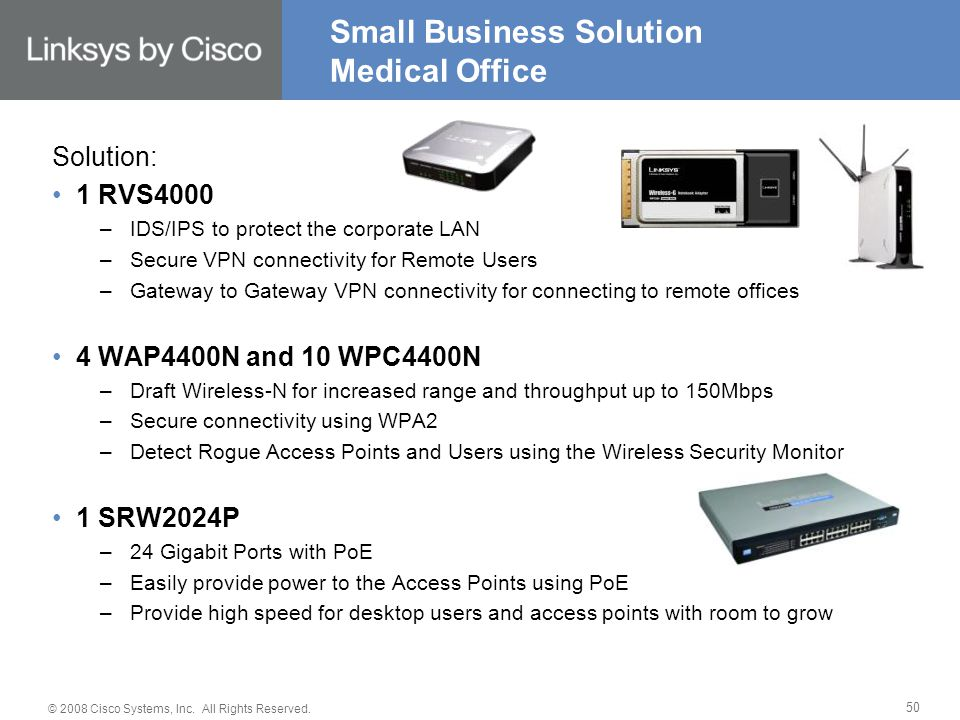© 2008 Cisco Systems, Inc. All Rights Reserved. 50 Small Business Solution Medical Office Solution: 1 RVS4000 –IDS/IPS to protect the corporate LAN –S