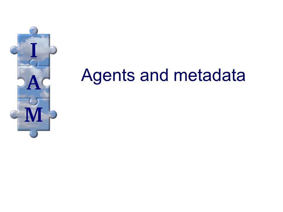 Agents and metadata