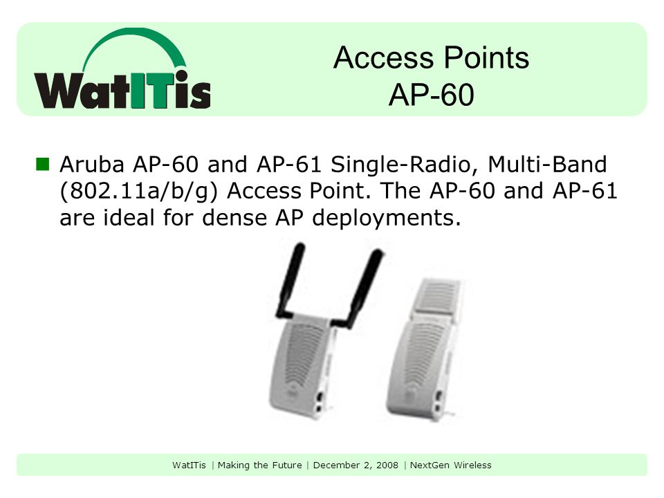 Access Points AP-70 Aruba AP-70 Dual-Radio, Multi-purpose 802.11 a/b/g Access Point.