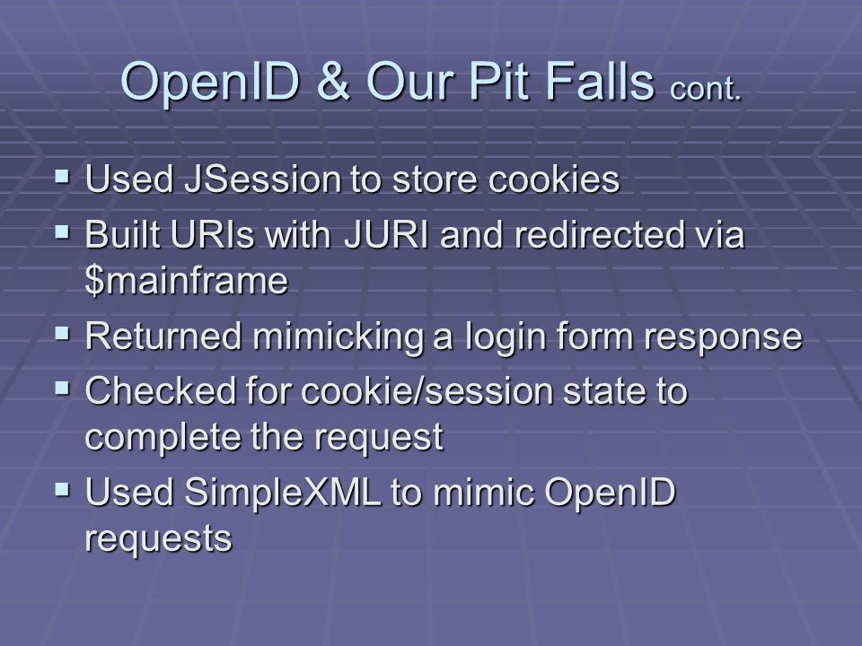 OpenID & Our Pit Falls cont.