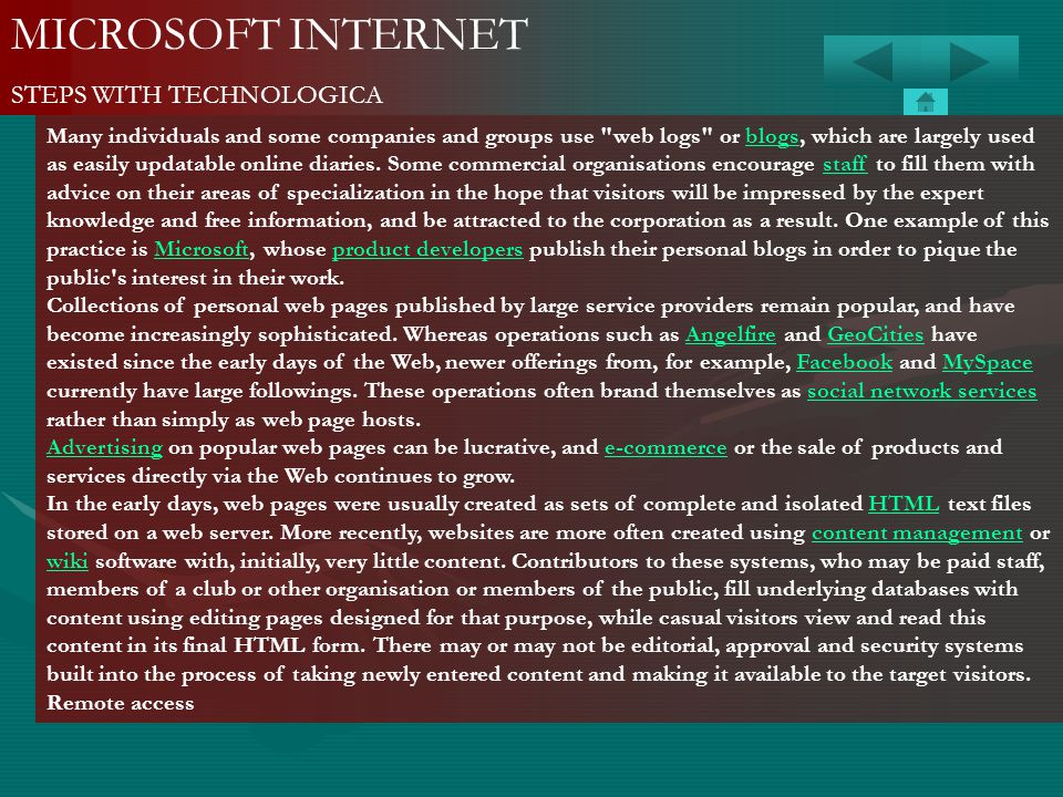 MICROSOFT INTERNET STEPS WITH TECHNOLOGICA Many individuals and some companies and groups use