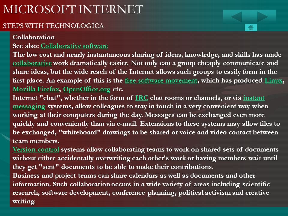 MICROSOFT INTERNET STEPS WITH TECHNOLOGICA Collaboration See also: Collaborative softwareCollaborative software The low cost and nearly instantaneous