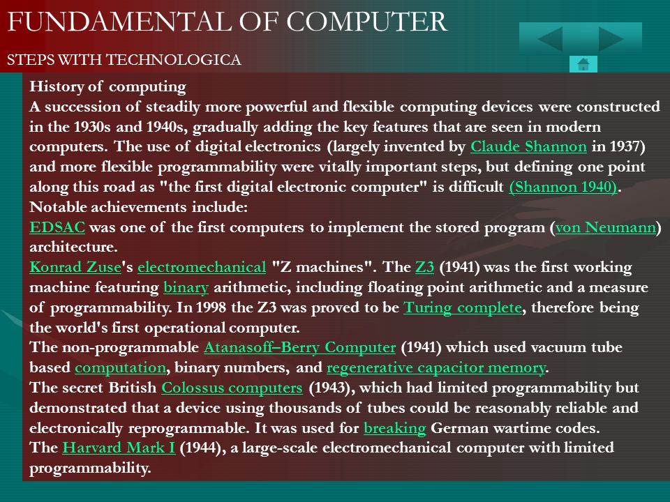 FUNDAMENTAL OF COMPUTER STEPS WITH TECHNOLOGICA History of computing A succession of steadily more powerful and flexible computing devices were constr