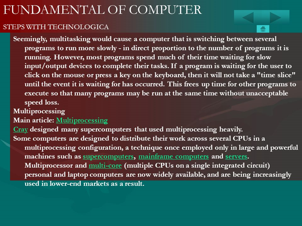 FUNDAMENTAL OF COMPUTER STEPS WITH TECHNOLOGICA Seemingly, multitasking would cause a computer that is switching between several programs to run more