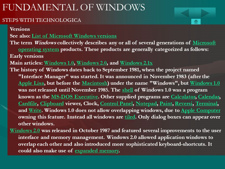 FUNDAMENTAL OF WINDOWS STEPS WITH TECHNOLOGICA Versions See also: List of Microsoft Windows versionsList of Microsoft Windows versions The term Window
