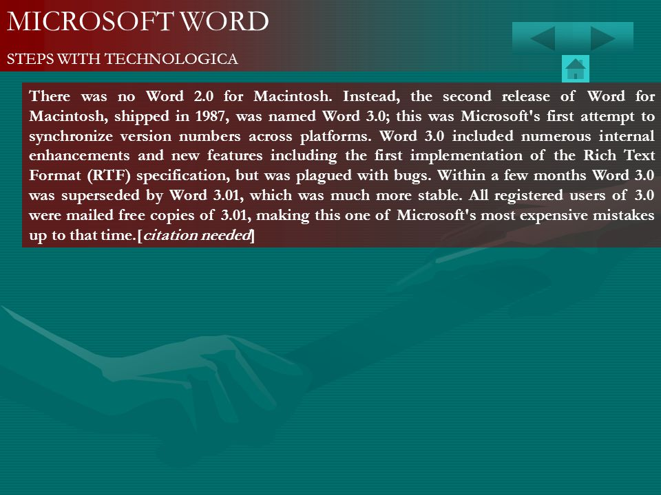 MICROSOFT WORD STEPS WITH TECHNOLOGICA There was no Word 2.0 for Macintosh. Instead, the second release of Word for Macintosh, shipped in 1987, was na