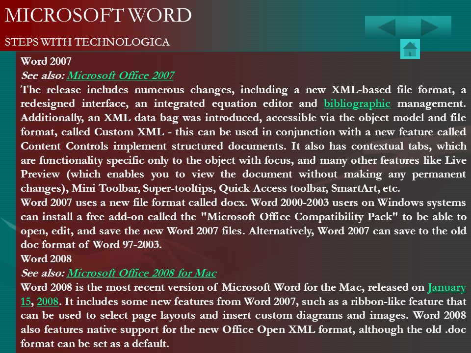 MICROSOFT WORD STEPS WITH TECHNOLOGICA Word 2007 See also: Microsoft Office 2007Microsoft Office 2007 The release includes numerous changes, including