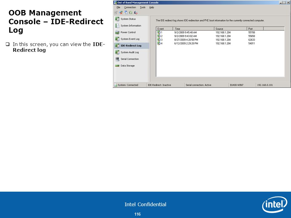 Intel Confidential 116  In this screen, you can view the IDE- Redirect log OOB Management Console – IDE-Redirect Log