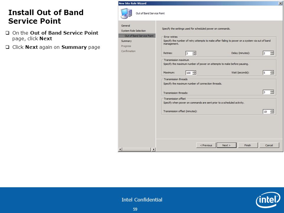 Intel Confidential 59  On the Out of Band Service Point page, click Next  Click Next again on Summary page Install Out of Band Service Point