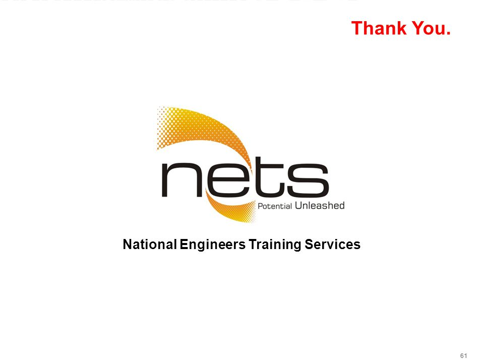61 Thank You. National Engineers Training Services