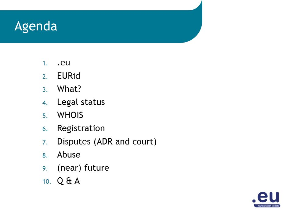 1..eu 2. EURid 3. What. 4. Legal status 5. WHOIS 6.