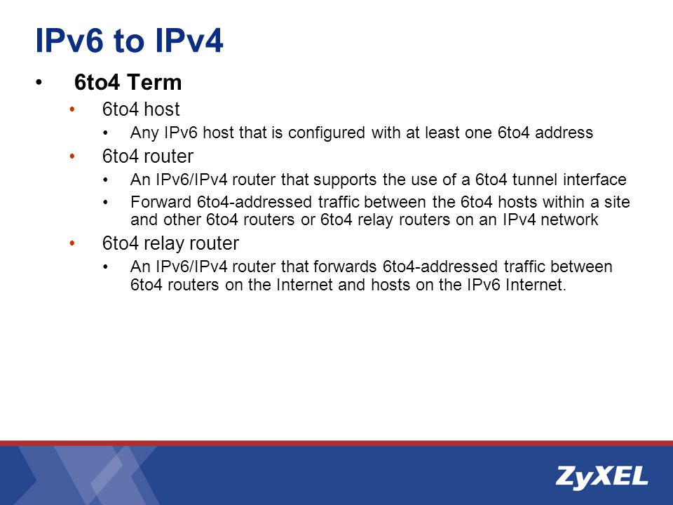 6to4 Term 6to4 host Any IPv6 host that is configured with at least one 6to4 address 6to4 router An IPv6/IPv4 router that supports the use of a 6to4 tunnel interface Forward 6to4-addressed traffic between the 6to4 hosts within a site and other 6to4 routers or 6to4 relay routers on an IPv4 network 6to4 relay router An IPv6/IPv4 router that forwards 6to4-addressed traffic between 6to4 routers on the Internet and hosts on the IPv6 Internet.