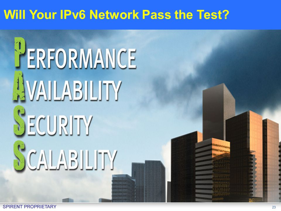 23 Will Your IPv6 Network Pass the Test?