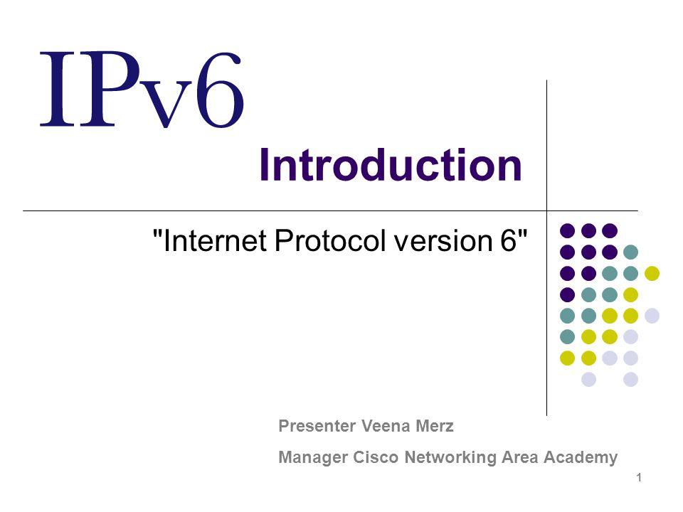 IPv6 Introduction 22 1.