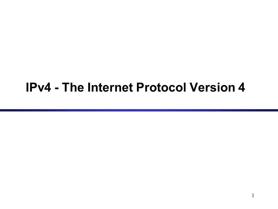 1 IPv4 - The Internet Protocol Version 4