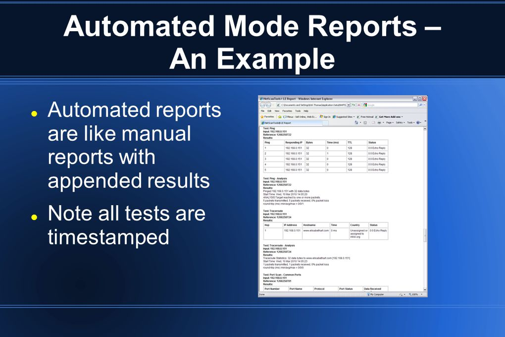 Automated Mode Reports – An Example Automated reports are like manual reports with appended results Note all tests are timestamped