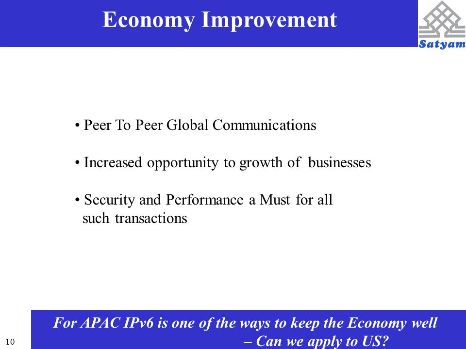 10 Economy Improvement For APAC IPv6 is one of the ways to keep the Economy well – Can we apply to US.