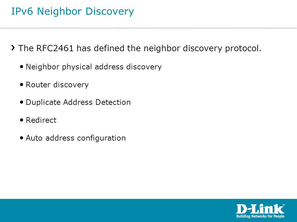 The RFC2461 has defined the neighbor discovery protocol. Neighbor physical address discovery Router discovery Duplicate Address Detection Redirect Aut