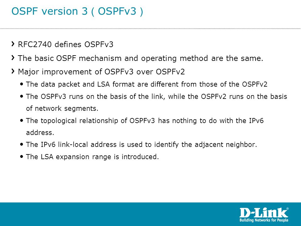 RFC2740 defines OSPFv3 The basic OSPF mechanism and operating method are the same. Major improvement of OSPFv3 over OSPFv2 The data packet and LSA for