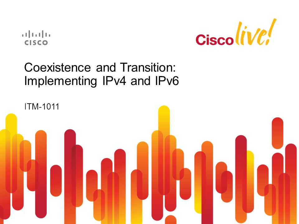 ITM-1011 Coexistence and Transition: Implementing IPv4 and IPv6