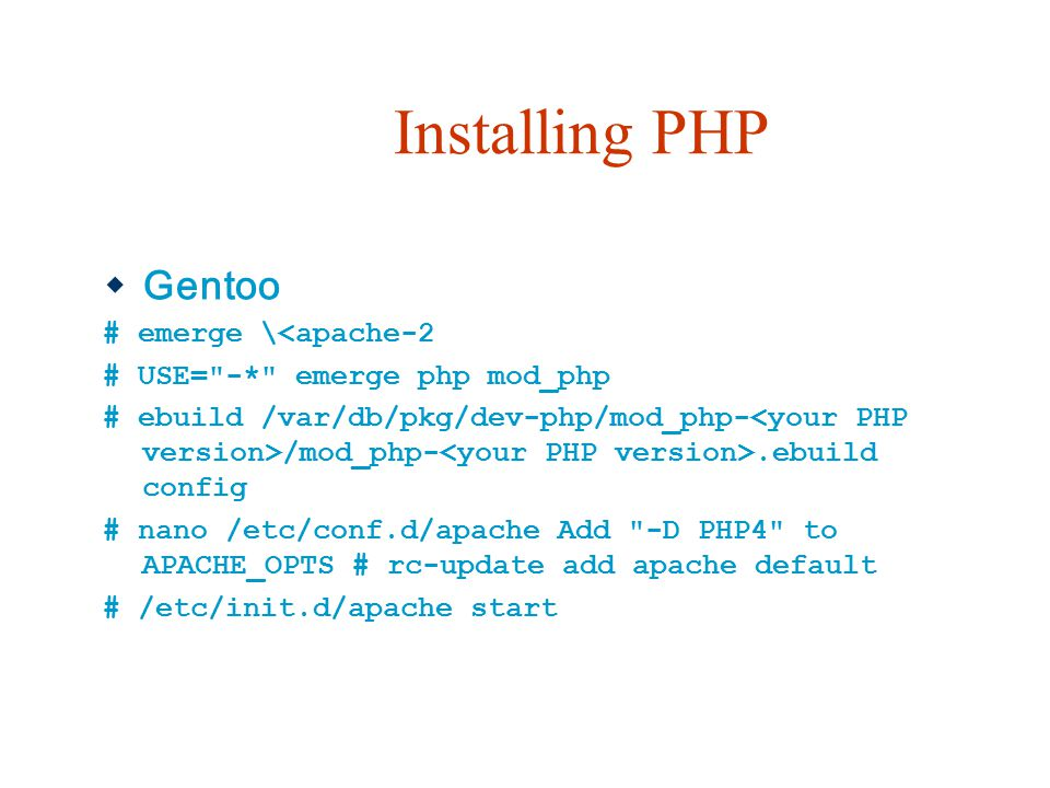 Installing PHP  Gentoo # emerge \<apache-2 # USE=