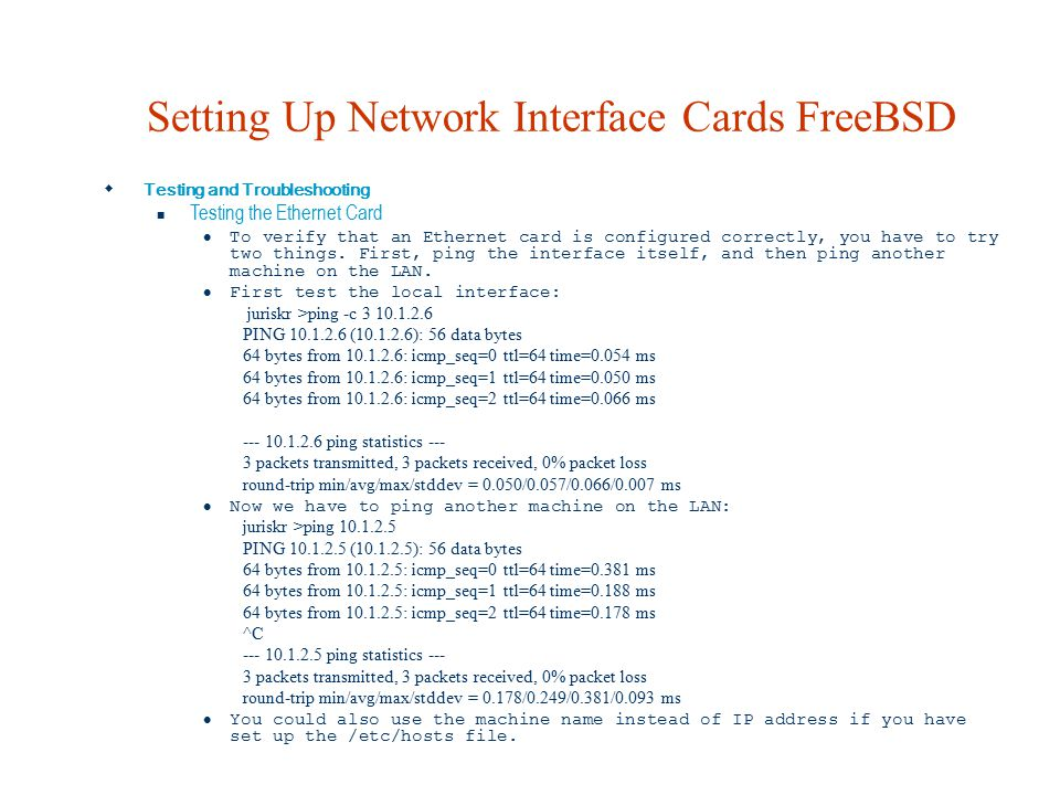 Setting Up Network Interface Cards FreeBSD  Testing and Troubleshooting Testing the Ethernet Card To verify that an Ethernet card is configured corre