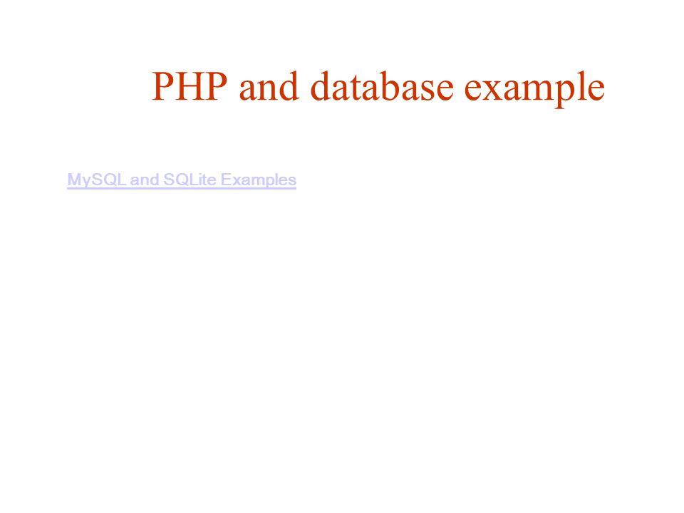 PHP and database example MySQL and SQLite Examples
