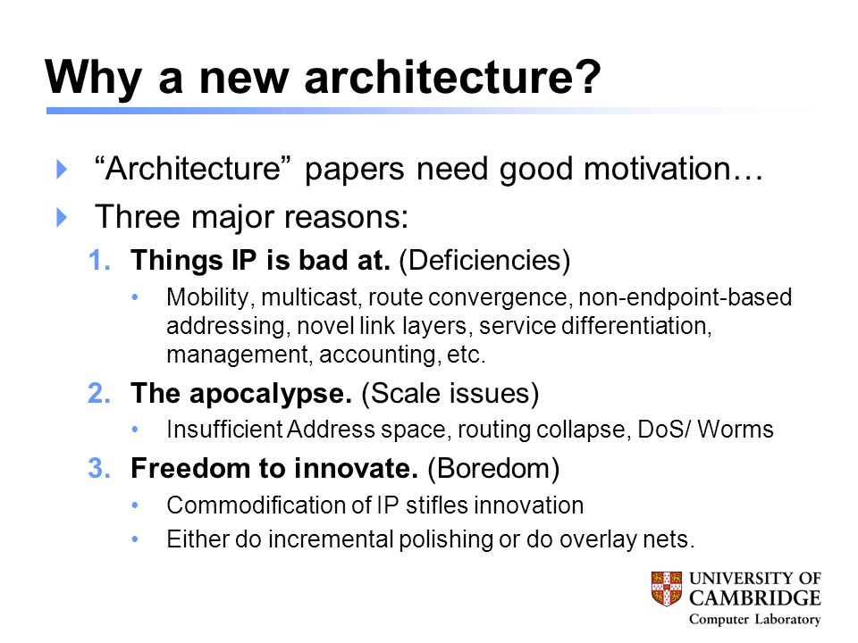 Why a new architecture.