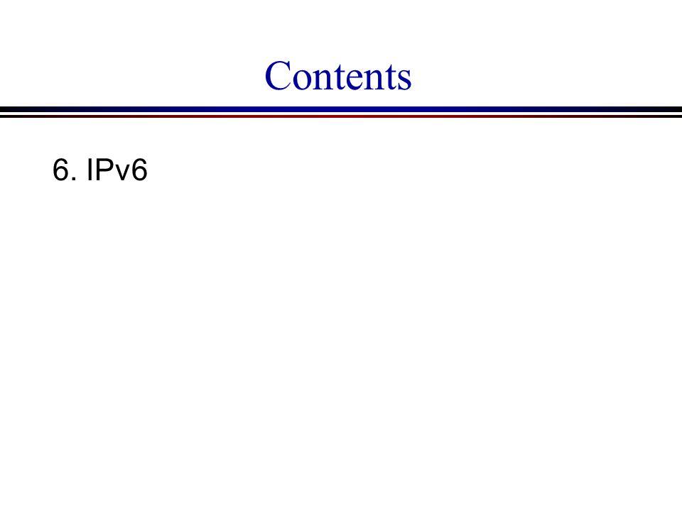 Contents 6. IPv6
