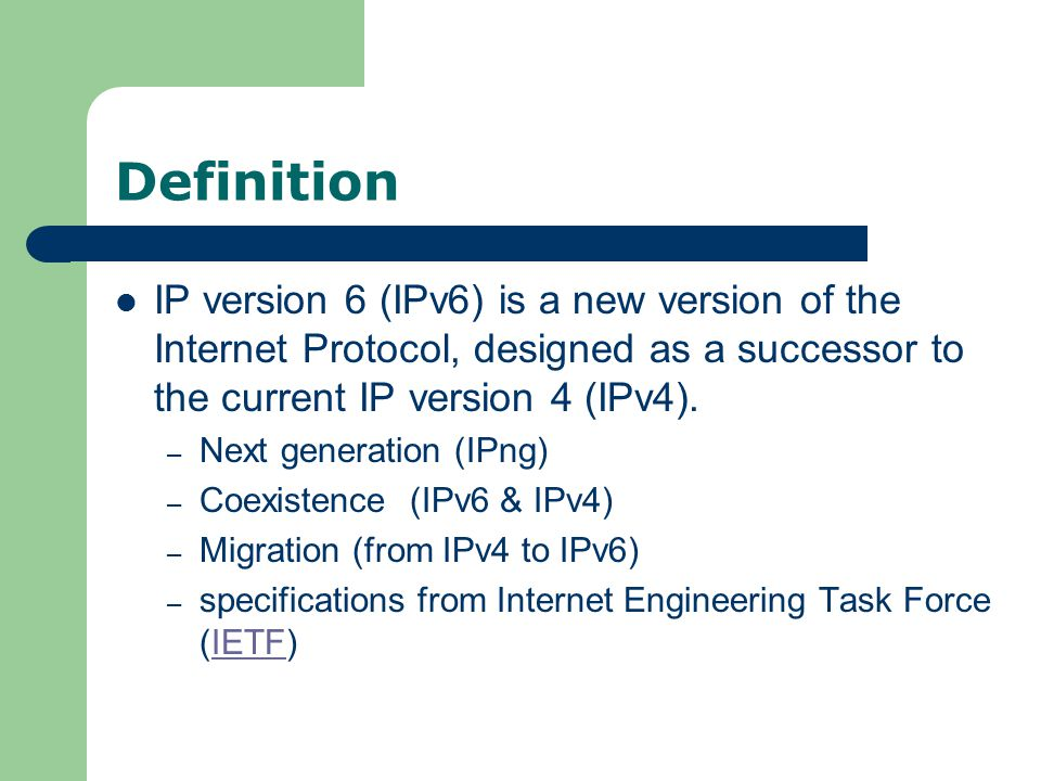 Definition IP version 6 (IPv6) is a new version of the Internet Protocol, designed as a successor to the current IP version 4 (IPv4). – Next generatio